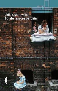 Bolało jeszcze bardziej-Ostałowska Lidia
