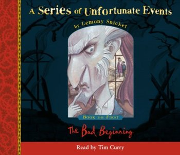 Book the First - The Bad Beginning (A Series of Unfortunate Events, Book 1)-Snicket Lemony
