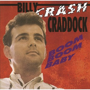 Boom Boom Baby-Billy 'Crash' Craddock