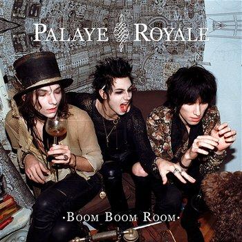 Boom Boom Room-Palaye Royale