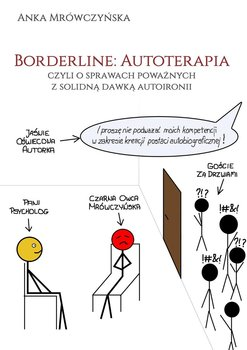 Borderline: Autoterapia, czyli o sprawach poważnych z solidną dawką autoironii-Mrówczyńska Anka