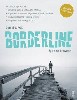 Borderline. Życie na krawędzi-Fox Daniel J.