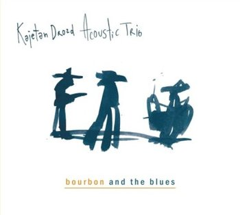 Bourbon And The Blues - Drozd Kajetan Acoustic Trio
