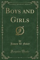 Boys and Girls (Classic Reprint)
