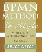 Bpmn Method and Style, 2nd Edition, with Bpmn Implementer's Guide-Silver Bruce