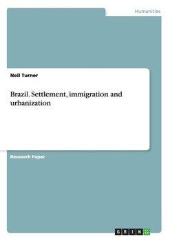 Brazil. Settlement, immigration and urbanization-Turner Neil