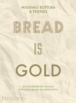 Bread is Gold-Bottura Massimo