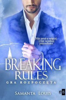 Breaking rules. Gra rozpoczęta-Louis Samanta