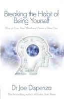 Breaking the Habit of Being Yourself-Dispenza Joe