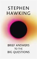 Brief Answers to the Big Questions - Hawking Stephen