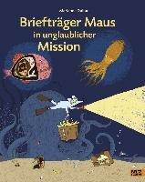 Briefträger Maus in unglaublicher Mission-Dubuc Marianne