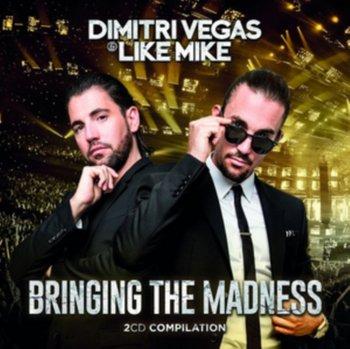 Bringing The Madness-Dimitri Vegas & Like Mike