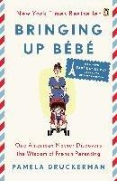 Bringing Up Bebe-Druckerman Pamela