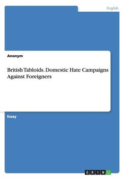 British Tabloids. Domestic Hate Campaigns Against Foreigners-Anonym