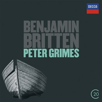 Britten: Peter Grimes - Sir Peter Pears, Claire Watson, Chorus of the Royal Opera House, Covent Garden, Orchestra Of The Royal Opera House, Covent Garden, Benjamin Britten