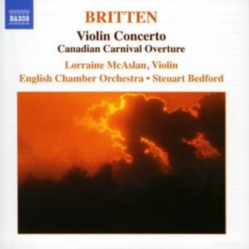 Britten: Violin Concerto (Canadian Carnival Overture)-Mcaslan Lorraine, English Chamber Orchestra, Bedford Steuart
