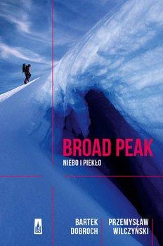 Broad Peak. Niebo i piekło -Dobroch Bartek, Wilczyński Przemysław