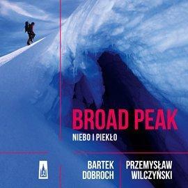 Broad Peak. Niebo i piekło-Wilczyński Przemysław