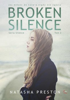 Broken Silence. Silence. Tom 2 - Preston Natasha
