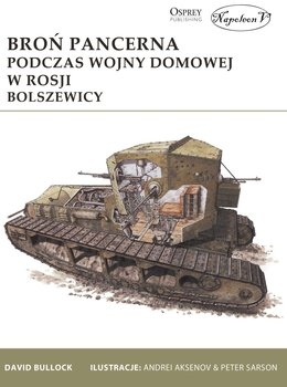 Broń pancerna podczas wojny domowej w Rosji Bolszewicy-Bullock David
