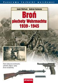 Broń piechoty Wehrmachtu 1939-1945-Wolfram Jacek, Zasieczny Andrzej