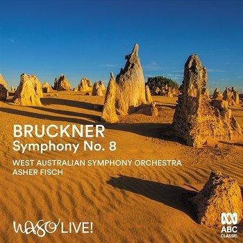 Bruckner: Symphony No. 8-West Australian Symphony Orchestra, Asher Fisch