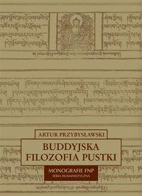 Buddyjska filozofia pustki-Przybysławski Artur