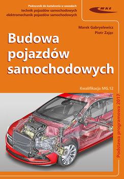 Budowa pojazdów samochodowych. Podręcznik. Kwalifikacja MG.12-Gabryelewicz Marek, Zając Piotr