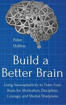 Build a Better Brain-Hollins Peter