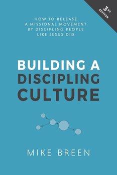 Building a Discipling Culture, 3rd Edition-Breen Mike