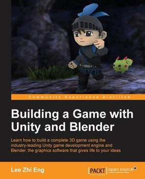 Building a Game with Unity and Blender-Lee Zhi Eng