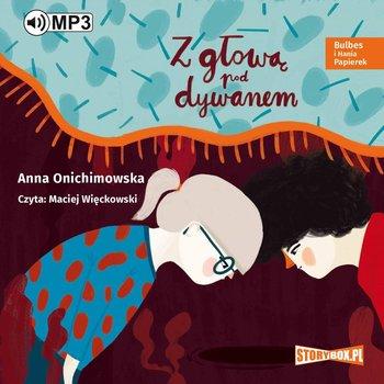 Bulbes i Hania Papierek. Z głową pod dywanem-Onichimowska Anna