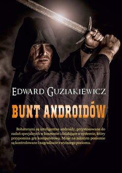 Bunt androidów-Guziakiewicz Edward