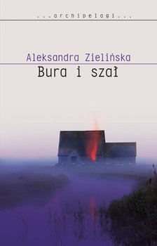 Bura i szał-Zielińska Aleksandra