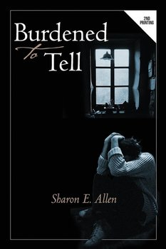 Burdened to Tell - Allen Sharon E.