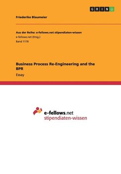 Business Process Re-Engineering and the BPR - Blaumeier Friederike