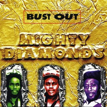 Bust Out-Mighty Diamonds