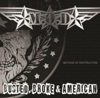 Busted Broke And American - M.O.D.