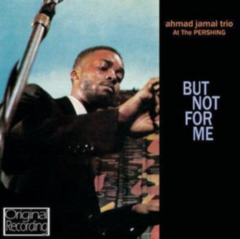 But Not For Me-Ahmed Jamal
