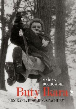 Buty Ikara. Biografia Edwarda Stachury-Buchowski Marian