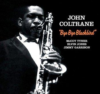 Bye Bye Blackbird -Coltrane John, Tyner McCoy, Garrison Jimmy, Jones Elvin