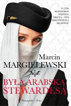 Była arabską stewardesą-Margielewski Marcin
