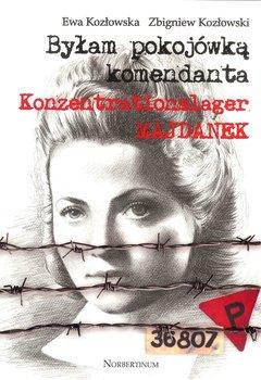 Byłam pokojówką komendanta-Kozłowska E., Kozłowski Z.