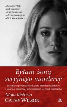 Byłam żoną seryjnego mordercy                      (ebook)