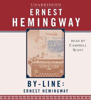 Byline: Ernest Hemingway-Hemingway Ernest