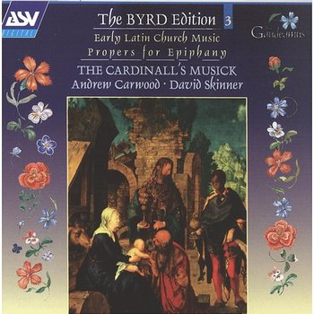 Byrd: Early Latin Church Music; Propers for Epiphany-The Cardinall's Musick, Andrew Carwood, David Skinner