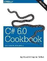 C# 6.0 Cookbook-Hilyard Jay, Teilhet Stephen