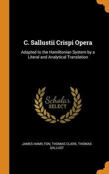 C. Sallustii Crispi Opera-Hamilton James