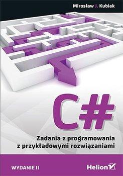 C#. Zadania z programowania z przykładowymi rozwiązaniami. Wydanie II-Kubiak Mirosław J.