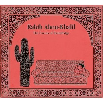 Cactus Of Knowledge - Abou-Khalil Rabih